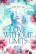 Cover-Bild zu Tatlisu, Anja: Love without limits. Rebellische Liebe (eBook)