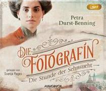 Cover-Bild zu Durst-Benning, Petra: Die Fotografin - Die Stunde der Sehnsucht