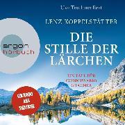 Cover-Bild zu Koppelstätter, Lenz: Die Stille der Lärchen - Commissario Grauner ermittelt, (Ungekürzt) (Audio Download)