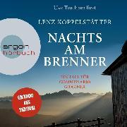 Cover-Bild zu Koppelstätter, Lenz: Nachts am Brenner - Commissario Grauner ermittelt, (Ungekürzt) (Audio Download)