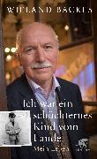 Cover-Bild zu Ich war ein schüchternes Kind vom Lande (eBook) von Backes, Wieland