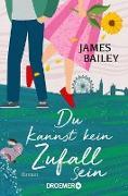 Cover-Bild zu Bailey, James: Du kannst kein Zufall sein (eBook)