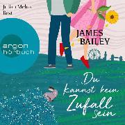 Cover-Bild zu Bailey, James: Du kannst kein Zufall sein (Ungekürzt) (Audio Download)