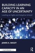 Cover-Bild zu Bailey, James A.: Building Learning Capacity in an Age of Uncertainty (eBook)