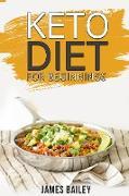 Cover-Bild zu Bailey, James: Keto Diet For Beginnings (eBook)