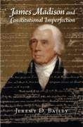 Cover-Bild zu Bailey, Jeremy D.: James Madison and Constitutional Imperfection (eBook)