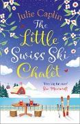 Cover-Bild zu Caplin, Julie: Little Swiss Ski Chalet (eBook)