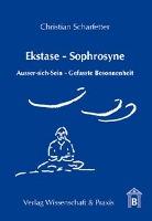 Cover-Bild zu Ekstase - Sophrosyne von Scharfetter, Christian