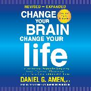 Cover-Bild zu Amen, Daniel G.: Change Your Brain, Change Your Life (Revised and Expanded)