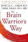 Cover-Bild zu Amen, Daniel G.: The Brain Warrior's Way