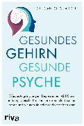 Cover-Bild zu Amen, Daniel G.: Gesundes Gehirn - gesunde Psyche (eBook)