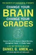 Cover-Bild zu Amen, Daniel G.: Change Your Brain, Change Your Grades (eBook)