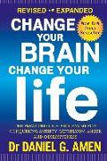 Cover-Bild zu Amen, Daniel G.: Change Your Brain, Change Your Life: Revised and Expanded Edition (eBook)