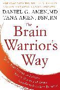 Cover-Bild zu Amen, Daniel G.: The Brain Warrior's Way (eBook)