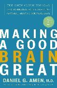 Cover-Bild zu Amen, Daniel G.: Making a Good Brain Great (eBook)