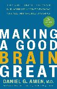 Cover-Bild zu Amen, Daniel G.: Making a Good Brain Great