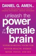 Cover-Bild zu Amen, Daniel G.: Unleash the Power of the Female Brain (eBook)