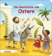 Cover-Bild zu Görtler, Carolin (Illustr.): Die Geschichte von Ostern