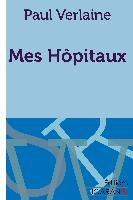 Cover-Bild zu Verlaine, Paul: Mes hôpitaux