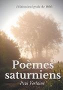 Cover-Bild zu Verlaine, Paul: Poèmes saturniens (édition intégrale de 1866)