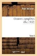 Cover-Bild zu Verlaine, Paul: Oeuvres Complètes T. 3