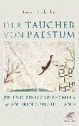 Cover-Bild zu Hölscher, Tonio: Der Taucher von Paestum