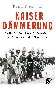 Cover-Bild zu Schmidt, Rainer F.: Kaiserdämmerung