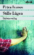 Cover-Bild zu Ivanov, Petra: Stille Lügen (eBook)
