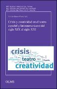 Cover-Bild zu Bauer-Funke, Cerstin (Hrsg.): Crisis y creatividad en el teatro español y latinoamericano del siglo XIX al siglo XXI