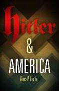 Cover-Bild zu Fischer, Klaus P.: Hitler & America
