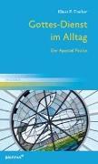 Cover-Bild zu Fischer, Klaus P: Gottesdienst im Alltag