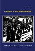 Cover-Bild zu Fischer, Klaus P.: CHRISTUS IN POSTMODERNER ZEIT