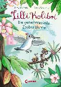 Cover-Bild zu Petrick, Nina: Lilli Kolibri (Band 1) - Die geheimnisvolle Zauberblume (eBook)