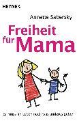 Cover-Bild zu Sabersky, Annette: Freiheit für Mama (eBook)