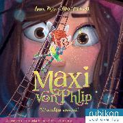 Cover-Bild zu Ruhe, Anna: Maxi von Phlip (2). Wunschfee vermisst! (Audio Download)