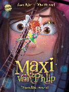Cover-Bild zu Ruhe, Anna: Maxi von Phlip (2). Wunschfee vermisst! (eBook)