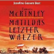 Cover-Bild zu McKinley, Tamara: Matildas letzter Walzer (Audio Download)