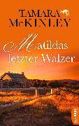 Cover-Bild zu Mckinley, Tamara: Matildas letzter Walzer (eBook)