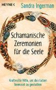 Cover-Bild zu Schamanische Zeremonien für die Seele von Ingerman, Sandra