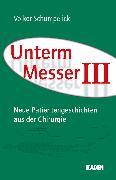 Cover-Bild zu Unterm Messer III (eBook) von Schumpelick, Volker