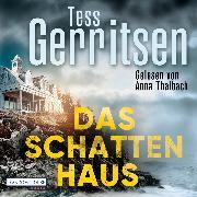 Cover-Bild zu Gerritsen, Tess: Das Schattenhaus (Audio Download)