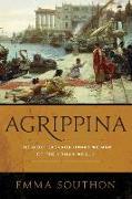 Cover-Bild zu Southon, Emma: Agrippina: The Most Extraordinary Woman of the Roman World
