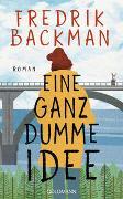 Cover-Bild zu Backman, Fredrik: Eine ganz dumme Idee