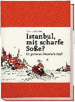 Cover-Bild zu Klobouk, Alexandra: Istanbul, mit scharfe Soße? - Bir gavurun Istanbul'u kesfi