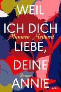 Cover-Bild zu Medwed, Mameve: Weil ich dich liebe, deine Annie