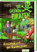 Cover-Bild zu Poßberg, Andrea: Die Grünen Piraten - Anschlag auf die Baumriesen