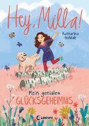 Cover-Bild zu Schöde, Katharina: Hey, Milla! (Band 3) - Mein geniales Glücksgeheimnis