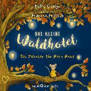 Cover-Bild zu George, Kallie: Das kleine Waldhotel - Ein Zuhause für Mona Maus (Ungekürzte Lesung) (Audio Download)