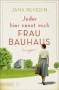 Cover-Bild zu Revedin, Jana: Jeder hier nennt mich Frau Bauhaus (eBook)