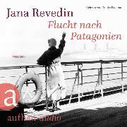 Cover-Bild zu Revedin, Jana: Flucht nach Patagonien (Ungekürzt) (Audio Download)